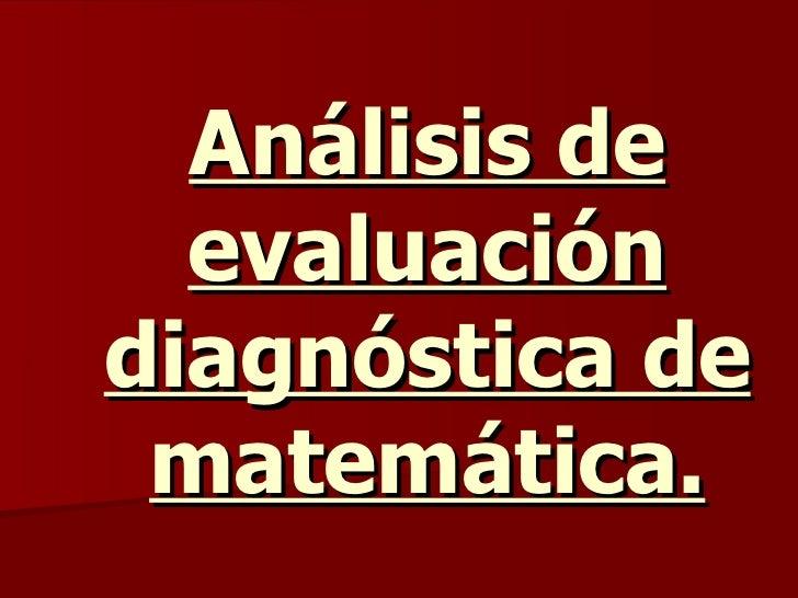 Análisis de evaluación diagnóstica de matemática.