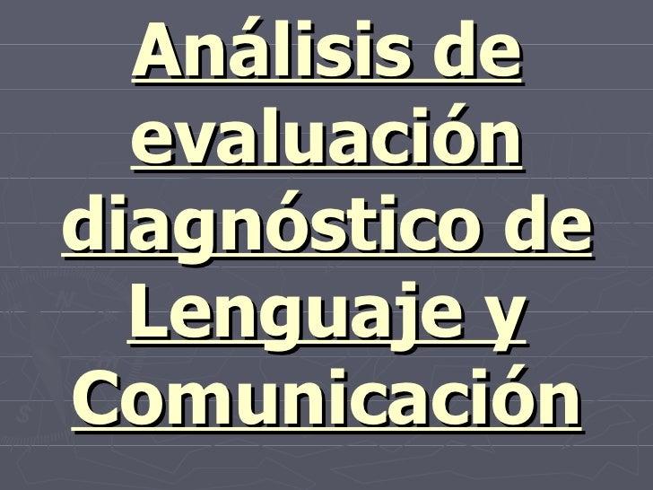 Análisis de evaluación diagnóstico de lenguaje y comunicación 01