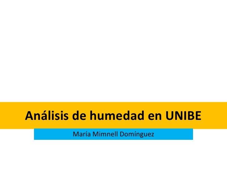 Análisis de humedad en UNIBE       María Mimnell Domínguez