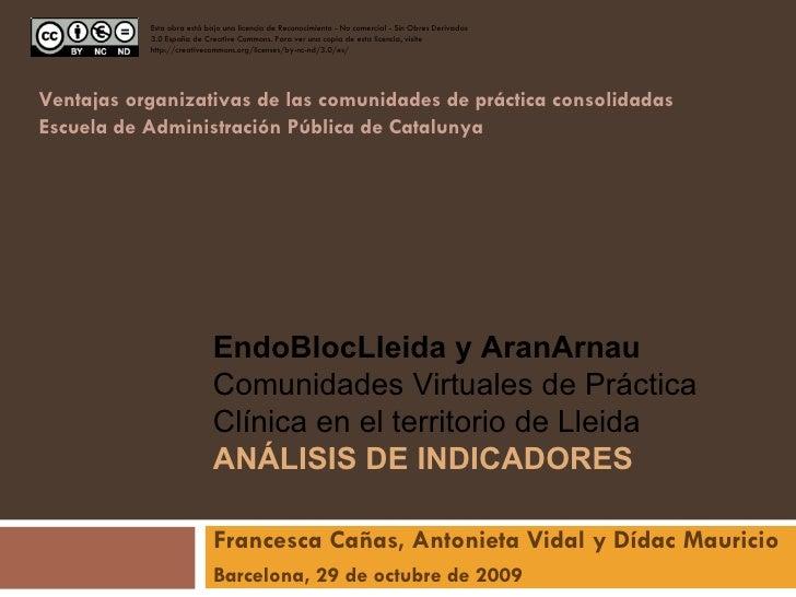 Francesca Cañas, Antonieta Vidal y Dídac Mauricio Barcelona, 29 de octubre de 2009 Esta obra está bajo una licencia de Rec...