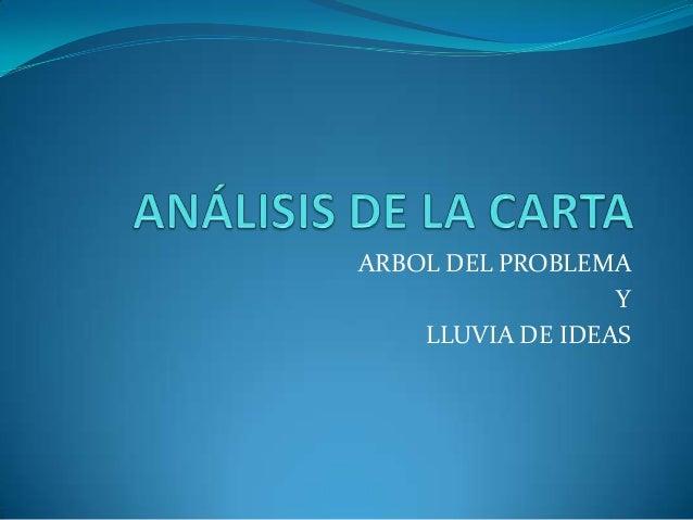 ARBOL DEL PROBLEMA Y LLUVIA DE IDEAS