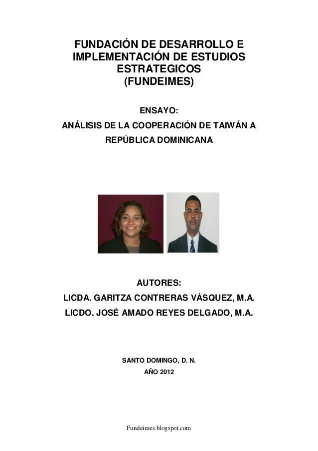FUNDACIÓN DE DESARROLLO E IMPLEMENTACIÓN DE ESTUDIOS ESTRATEGICOS (FUNDEIMES) ENSAYO: ANÁLISIS DE LA COOPERACIÓN DE TAIWÁN...
