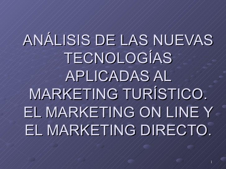 Análisis de las nuevas tecnologías aplicadas al marketing turístico. El marketing online y el marketing directo