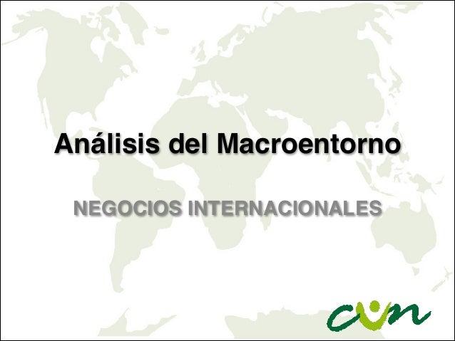 Análisis del Macroentorno NEGOCIOS INTERNACIONALES