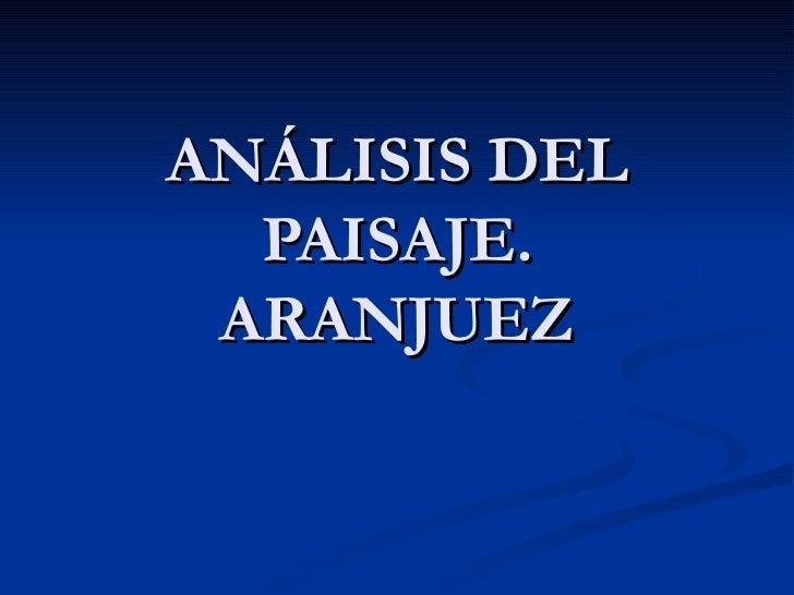 ANÁLISIS DEL  PAISAJE. ARANJUEZ