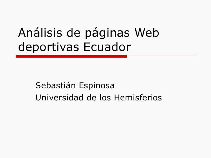 Análisis de páginas Web deportivas Ecuador Sebastián Espinosa  Universidad de los Hemisferios