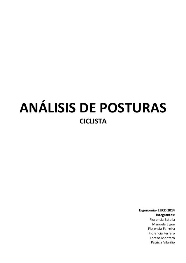 ANÁLISIS DE POSTURAS CICLISTA Ergonomía- EUCD 2014 Integrantes: Florencia Batalla Manuela Elgue Florencia Ferreira Florenc...