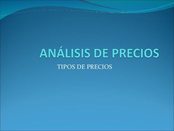 TIPOS DE PRECIOS
