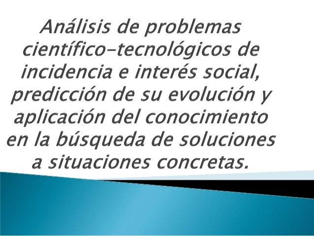   El desarrollo científico y tecnológico es una de los factores más influyentes sobre la sociedad contemporánea. La globa...