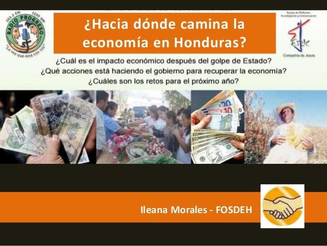 Ileana Morales - FOSDEH ¿Hacia dónde camina la economía en Honduras?