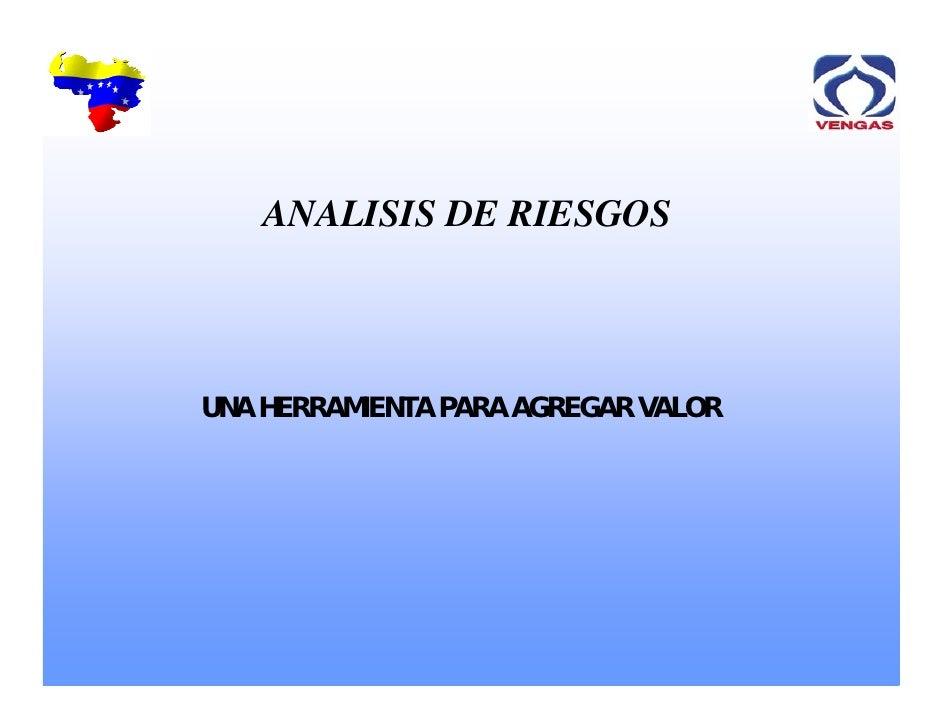 ANALISIS DE RIESGOS     UNA HERRAMIENTA PARA AGREGAR VALOR