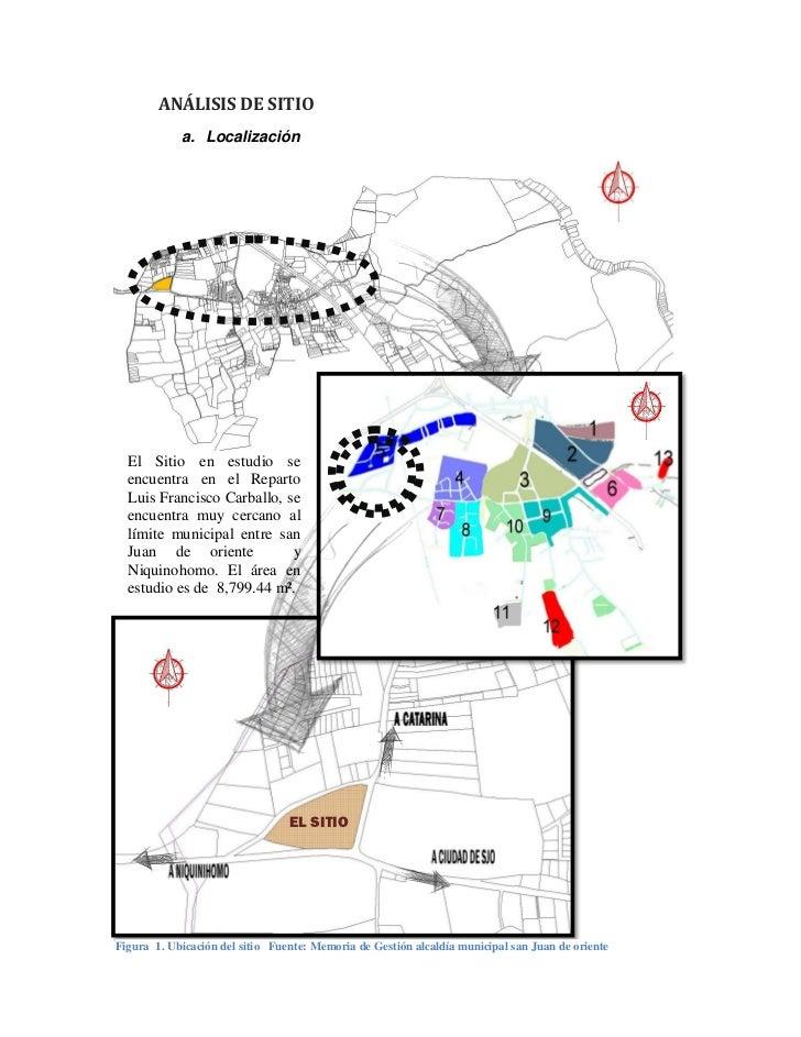 ANÁLISIS DE SITIO            a. Localización  El Sitio en estudio se  encuentra en el Reparto  Luis Francisco Carballo, se...