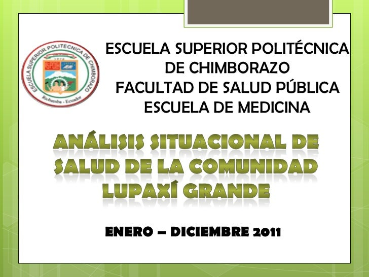 ESCUELA SUPERIOR POLITÉCNICA      DE CHIMBORAZO FACULTAD DE SALUD PÚBLICA    ESCUELA DE MEDICINAENERO – DICIEMBRE 2011