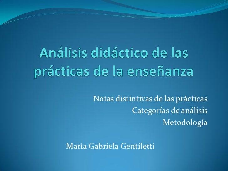 Notas distintivas de las prácticas                  Categorías de análisis                           MetodologíaMaría Gabr...