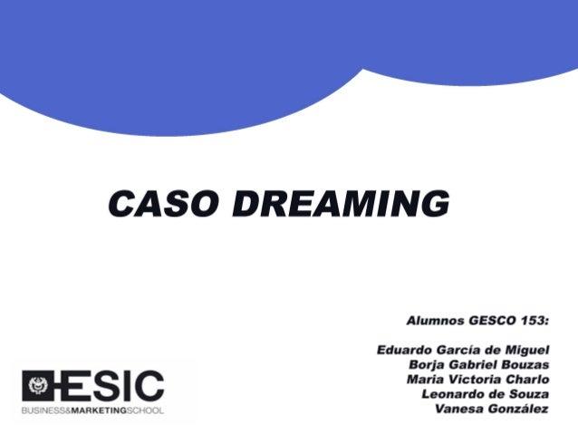 CASO DREAMING 1
