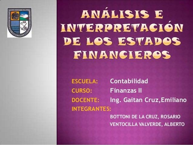 Contabilidad Finanzas II Ing. Gaitan Cruz,Emiliano  ESCUELA: CURSO:  DOCENTE: INTEGRANTES: •  BOTTONI DE LA CRUZ, ROSARIO ...