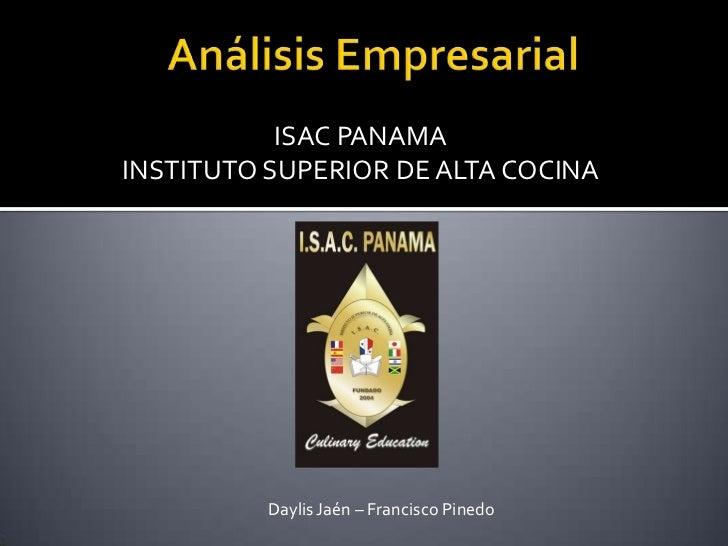 ISAC PANAMAINSTITUTO SUPERIOR DE ALTA COCINA          Daylis Jaén – Francisco Pinedo