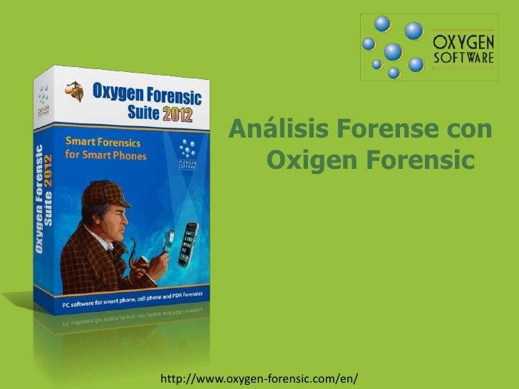 Análisis Forense con             Oxigen Forensichttp://www.oxygen-forensic.com/en/
