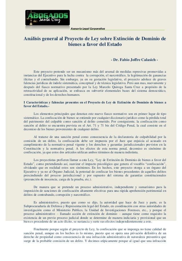 Asesoría Legal CorporativaAnálisis general al Proyecto de Ley sobre Extinción de Dominio de                     bienes a f...