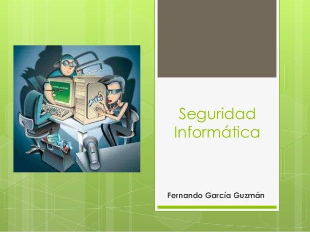 Seguridad InformáticaFernando García Guzmán