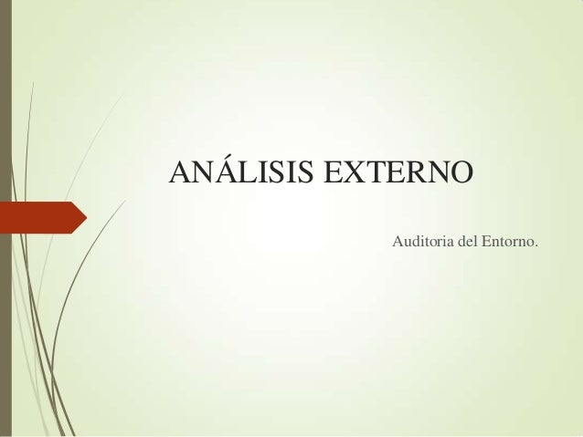 ANÁLISIS EXTERNOAuditoria del Entorno.
