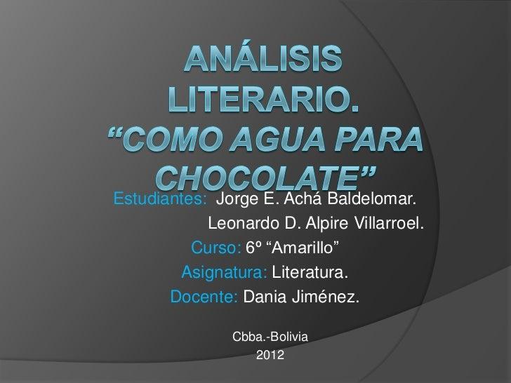 "Estudiantes: Jorge E. Achá Baldelomar.            Leonardo D. Alpire Villarroel.          Curso: 6º ""Amarillo""        Asig..."