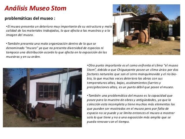 Análisis Museo Stomproblemáticas del museo :•El museo presenta un deterioro muy importante de su estructura y malacalidad ...