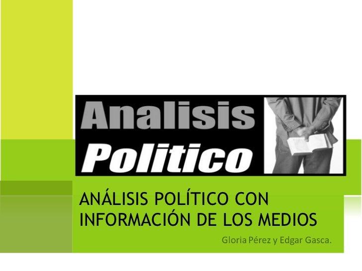 ANÁLISIS POLÍTICO CON INFORMACIÓN DE LOS MEDIOS
