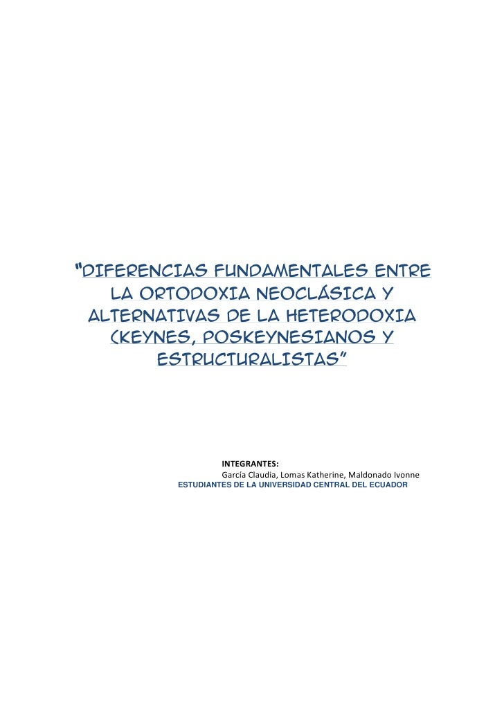 """""""DIFERENCIAS FUNDAMENTALES ENTRE   LA ORTODOXIA NEOCLÁSICA Y ALTERNATIVAS DE LA HETERODOXIA   (KEYNES, POSKEYNESIANOS Y   ..."""
