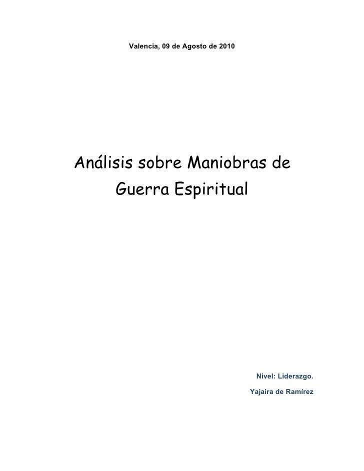 Valencia, 09 de Agosto de 2010     Análisis sobre Maniobras de      Guerra Espiritual                                     ...