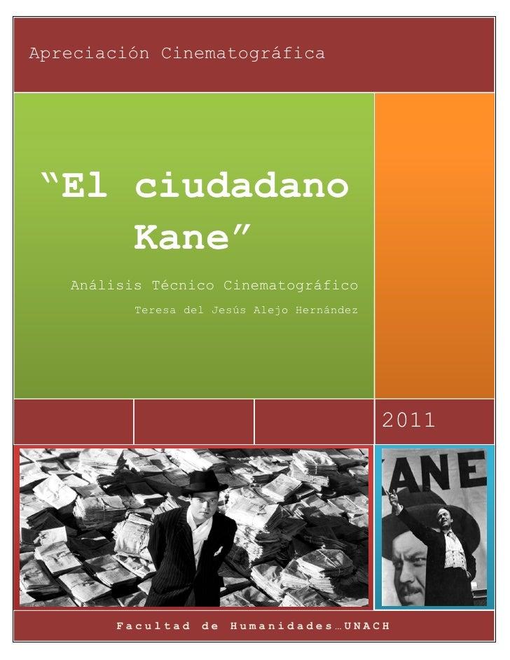 """Apreciación Cinematográfica""""El ciudadano    Kane""""   Análisis Técnico Cinematográfico          Teresa del Jesús Alejo Herná..."""