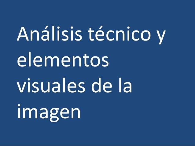 Análisis técnico y elementos visuales de la imagen