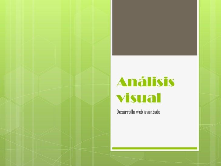 AnálisisvisualDesarrollo web avanzado