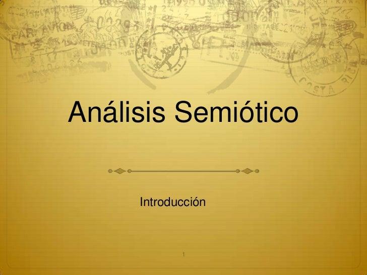 Análisis Semiótico     Introducción            1