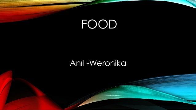 FOOD Anıl -Weronika