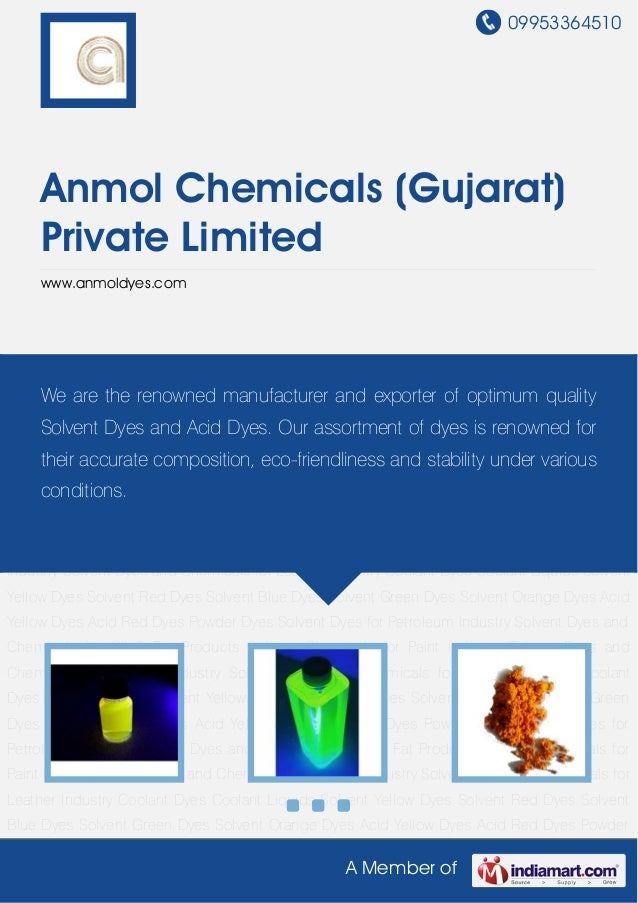 09953364510A Member ofAnmol Chemicals (Gujarat)Private Limitedwww.anmoldyes.comCoolant Dyes Coolant Liquids Solvent Yellow...