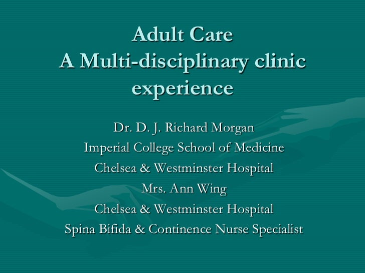 Adult CareA Multi-disciplinary clinic       experience         Dr. D. J. Richard Morgan   Imperial College School of Medic...
