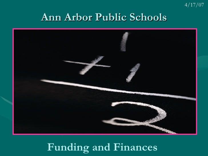 Ann Arbor Public Schools Funding and Finances   4/17/07