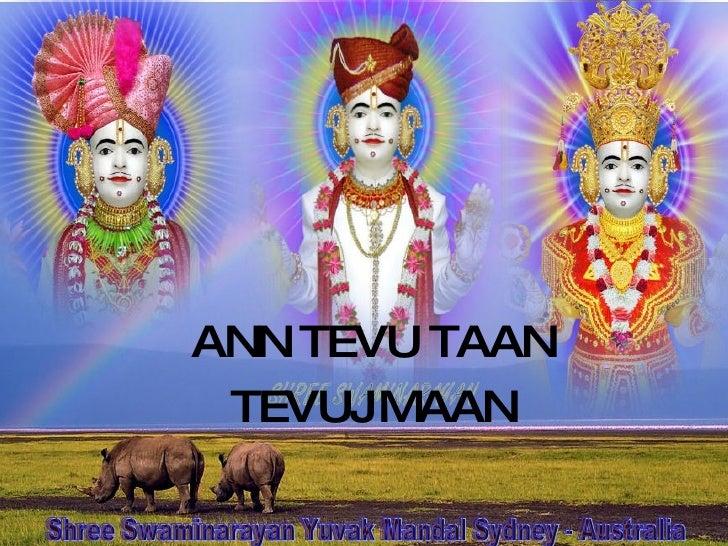 ANN TEVU TAAN TEVUJ MAAN Shree Swaminarayan Yuvak Mandal Sydney - Australia