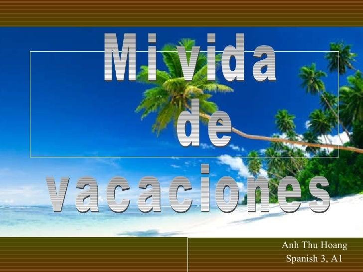 Anh Thu Hoang Spanish 3, A1 Mi vida  de  vacaciones