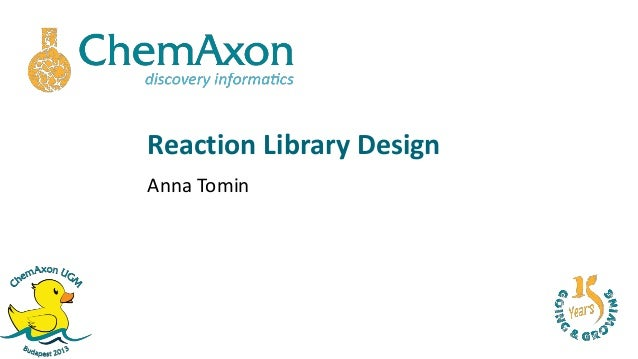 EUGM 2013 - Anna Tomin (ChemAxon) - Reaction Library Design