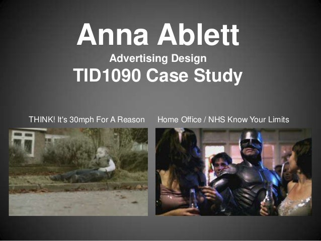 Anna Ablett Advertising Design TID1090 Case Study THINK! It's 30mph For A Reason Home Office / NHS Know Your Limits
