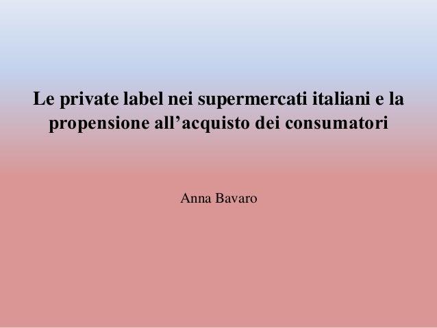 Le private label nei supermercati italiani e la propensione all'acquisto dei consumatori