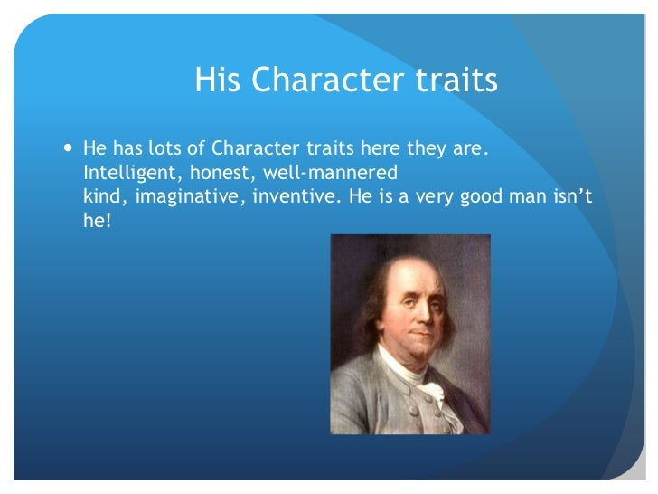 characterization of benjamin franklin in his autobiography Get everything you need to know about josiah franklin in the autobiography of benjamin franklin analysis, related quotes, timeline.