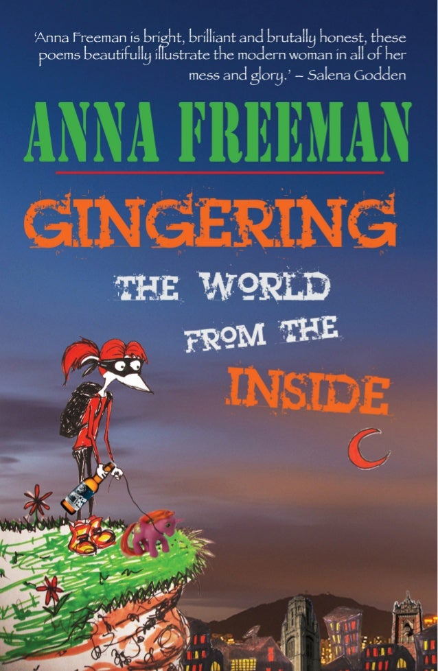 Gingering The World From The Inside by Anna Freeman SAMPLE