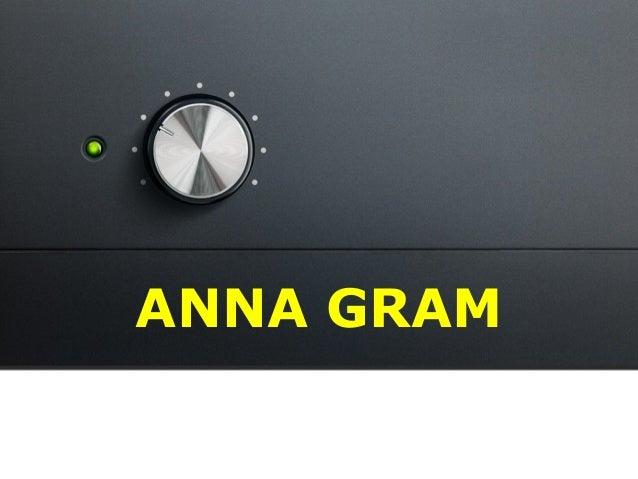 ANNA GRAM