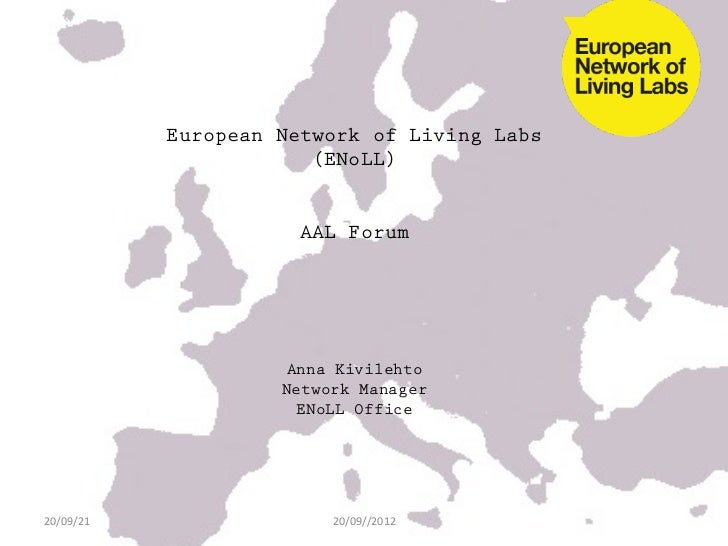 European Network of Living Labs                           (ENoLL)                          AAL Forum                      ...