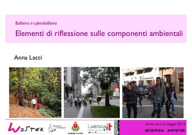 Anna Lacci, 5 maggio 2014 #D2DPISA #WISTER COMUNE DI PISA Foto di relax design, Flickr Anna Lacci Bullismo e cyberbullismo...