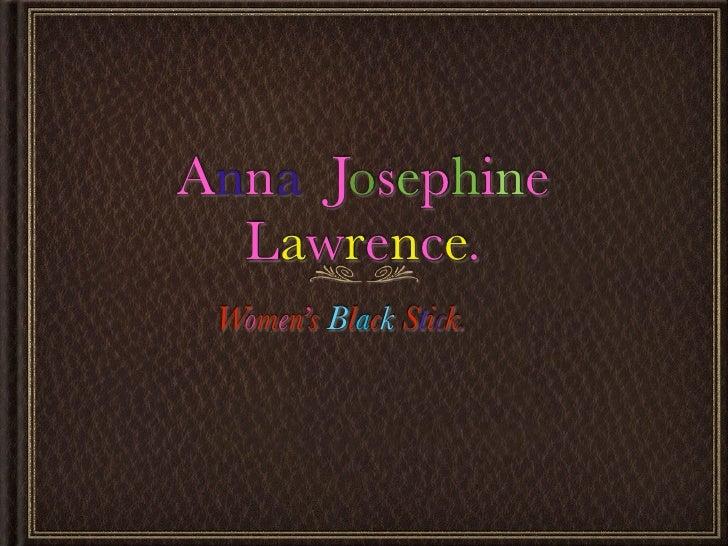 Anna Josephine   Lawrence.  Women's Black Stick.