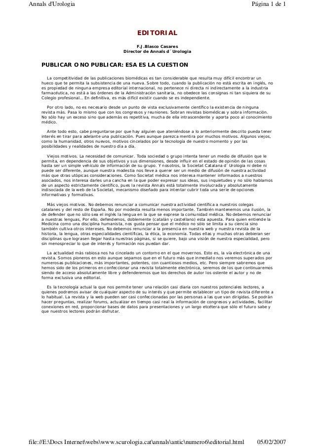 EDITORIAL F.J.Blasco Casares Director de Annals d´Urologia PUBLICAR O NO PUBLICAR: ESA ES LA CUESTION La competitividad de...